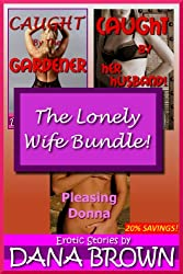 The Lonely Wife Bundle! (Three Erotic Stories!)