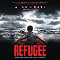 Refugee Audiobook by Alan Gratz Narrated by Michael Goldstrom, Kyla Garcia, Assaf Cohen