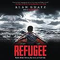 Refugee Audiobook by Alan Gratz Narrated by Michael Goldstrom, Kyla Garcia, Assaf Cohen