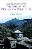 An Introduction to the Christian Orthodox Churches, John Binns, 0521661404