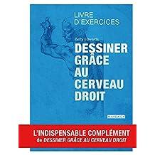 DESSINER GRÂCE AU CERVEAU DROIT LIVRE D'EXERCICES