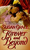 Forever and Beyond, Susan Grace and Kensington Publishing Corporation Staff, 082176859X