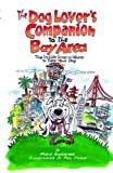 img - for The Dog Lover's Companion to the Bay Area: The Inside Scoop on Where to Take Your Dog (Dog Lover's Companion Guides) book / textbook / text book