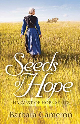 Seeds of Hope (Harvest of Hope Book 1) by [Cameron, Barbara]
