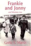 Frankie and Jonny and Mommy Too, Greta S. Marsh and 1st World Publishing, 1421886642