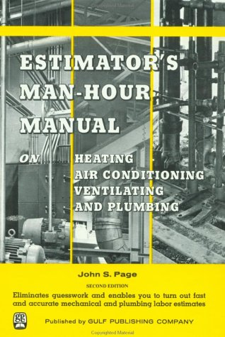 Estimator's Man-Hour Manual on Heating, Air Conditioning, Ventilating, and Plumbing (Man-Hour Manuals)