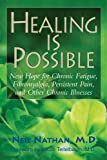 Healing Is Possible, Neil Nathan,, 1591203082