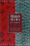 img - for Olelo Oiwi Ke Kahua: He Puke A'O 'Olelo Hawai'I book / textbook / text book
