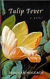 Tulip Fever, Deborah Moggach, 0385334893