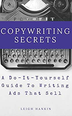 Copywriting Secrets: A Do-It-Yourself Guide To Writing Ads That Sell