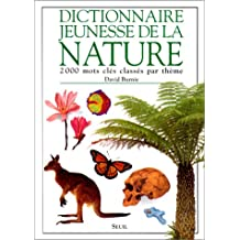 Dictionnaire jeunesse de la nature: 2000 mots clés classés par thème
