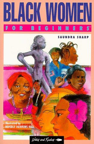Black Women for Beginners (Writers and Readers Documentary Comic Book, 58), Sharp, Saundra