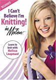 I Can't Believe I'm Knitting! in Motion: Beginner (Leisure Arts #3914)