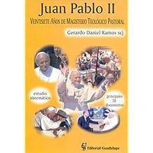 Juan Pablo II - 27 Anos de Magisterio Teologico Pastoral