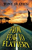 From Fear to Flattery, Tony Hughes, 1413767907