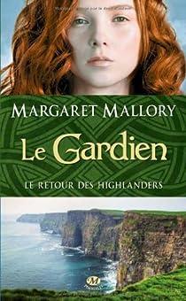 Le retour des Highlanders, tome 1 : Le gardien par Mallory