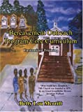 Bereavement Outreach Program Core Curriculum, Betty Lou Merritt, 141403993X
