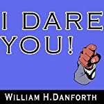 I Dare You! | William H. Danforth