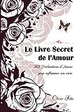 le livre secret de l amour 365 d?clarations enflamm?es french edition