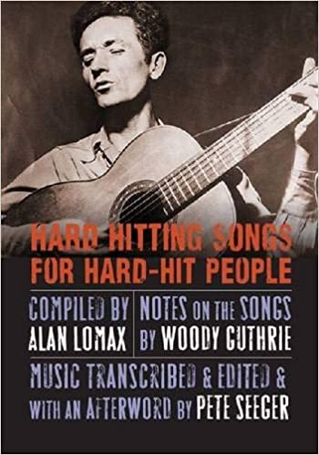 Hard Hitting Songs for Hard-Hit People: Alan Lomax, Woody Guthrie