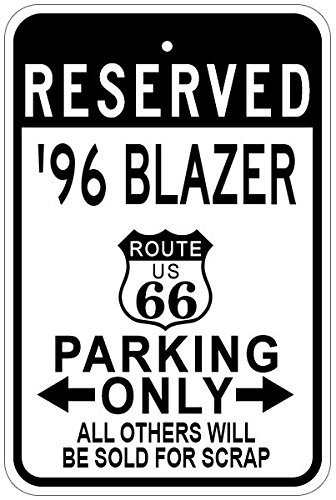 1996 96 CHEVY BLAZER Route 66 Aluminum Parking Sign - 12 x 18 Inches (Route Blazer 66)
