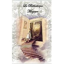 La Bibliothèque Magique (French Edition)