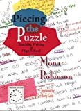 Piecing the Puzzle : Teaching Writing in High School, Mona Robinson, 1888842547
