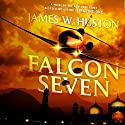 Falcon Seven Audiobook by James W. Huston Narrated by Scott Sowers