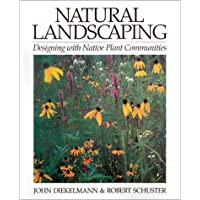 Natural Landscaping: Designing With Native Plant Communities