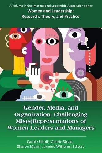 Gender, Media, and Organization: Challenging Mis(s)Representations of Women Leaders and Managers (Women and Leadership) PDF