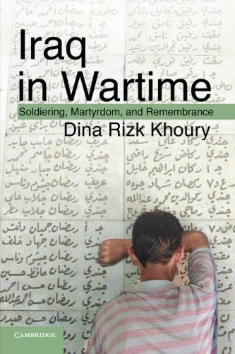 Read Online Iraq in Wartime: Soldiering, Martyrdom, and Remembrance PDF