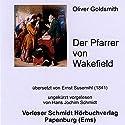 Der Pfarrer von Wakefield Hörbuch von Oliver Goldsmith Gesprochen von: Hans Jochim Schmidt