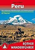 Peru: Die schönsten Wanderungen und Trekkingtouren. 62 Touren (Rother Wanderführer)