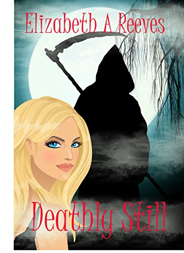 Deathly Still (Unlife Book 1) by [Reeves, Elizabeth A]