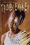Troublemaker, Brian Pera, 0312277083