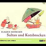 Sultan und Kotzbrocken 1   Claudia Schreiber