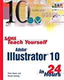 Sams Teach Yourself Adobe Illustrator 10 in 24 Hours, Peter Bauer and Mordy Golding, 0672323133