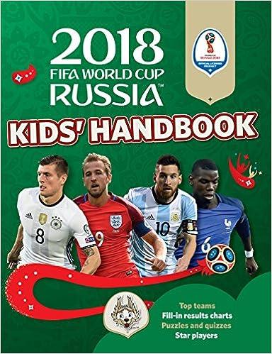 caa4c66fd 2018 FIFA World Cup Russia Kids  Handbook (World Cup Russia 2018) Paperback  – 5 Apr 2018