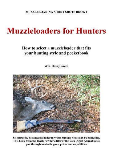 Muzzleloaders for Hunters (Book 1) (Hunter Muzzleloader)