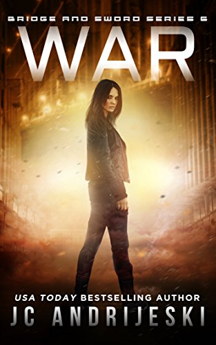 War: Bridge & Sword: Apocalypse (Bridge & Sword Series Book 6) by [Andrijeski, JC]
