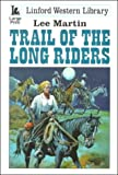 Trail of the Long Riders, Lee Martin, 0708955738