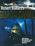 Robert Ballard's Guadalcanal, Robert Ballard, 0785822062