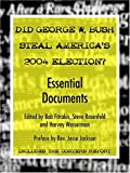 Did George W. Bush Steal America's 2004 Election?, Bob Fitrakis and Steve Rosenfeld, 0971043892