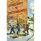 img - for Skullcaps 'n' Switchblades: Survival Stories of an Orthadox Jew Teaching in the Inner-City book / textbook / text book