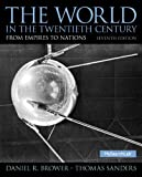 World in the Twentieth Century, the Plus MySearchLab with EText -- Access Card Package, Brower, Daniel R. and Sanders, Thomas, 0205006884