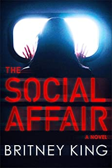 The Social Affair: A Psychological Thriller by [King, Britney]