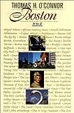 Boston A to Z, Thomas O'Connor, 0674003101