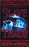 Slave Trade, Susan Wright, 0743457633