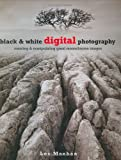 Black and White Digital Photography, Les Meehan, 1843401908