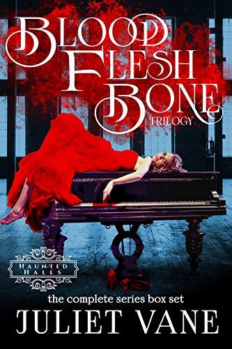 The Blood Flesh Bone Trilogy Boxed Set (Haunted Halls: Blood Flesh Bone)